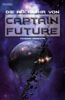 Edmond Hamilton: Captain Future 21: Die Rückkehr von Captain Future
