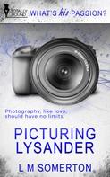 L.M. Somerton: Picturing Lysander ★★★★