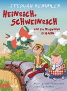 Stephan Remmler: Heinrich, Schweinrich und die fliegenden Krokodile ★★★★★