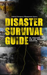 Disaster Survival Guide – Be Prepared for Any Natural Disaster - Ready to React! – What to Do When Emergency Occur: How to Prepare for the Earthquake, Flood, Hurricane, Tornado, Wildfire or Winter Storm (Including First Aid Instructions)