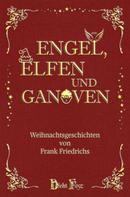 Frank Friedrichs: Engel, Elfen und Ganoven