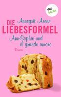 Annegrit Arens: Die Liebesformel: Ann-Sophie und il grande amore ★★★★