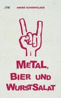 Andre Schönfelder: Metal, Bier und Wurstsalat ★★