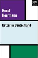 Horst Herrmann: Ketzer in Deutschland