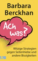 Barbara Berckhan: Ach was? ★★★★