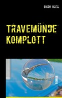 Guido Bleil: Travemünde Komplott ★★★