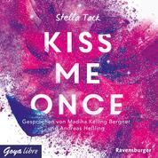 Kiss me once - Ungekürzte Lesung