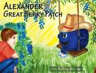 Linda J. Hawkins: Alexander and the Great Berry Patch