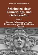 Erich Bulitta: Schritte zu einer Erinnerungs- und Gedenkkultur