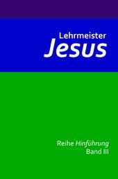 Lehrmeister Jesus