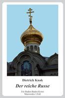 Dietrich Knak: Der reiche Russe
