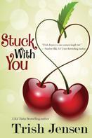 Trish Jensen: Stuck With You ★★★★