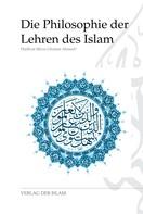 Hadhrat Mirza Ghulam Ahmad: Die Philosophie der Lehren des Islam ★★★★