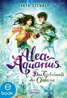 Tanya Stewner: Alea Aquarius 3. Das Geheimnis der Ozeane ★★★★★
