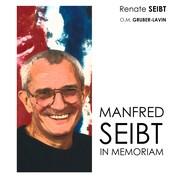 Manfred Seibt - In Memoriam