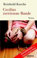Reinhold Kusche: Cecilias zerrissene Bande ★★