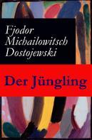 Fjodor Dostojewski: Der Jüngling
