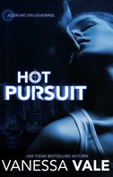 Vanessa Vale: Hot Pursuit - Die komplette Serie ★★★★★