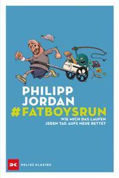 #Fatboysrun - Wie mich das Laufen jeden Tag aufs Neue rettet