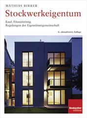 Stockwerkeigentum - Kauf, Finanzierung, Regelung der Eigentümergemeinschaft