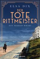 Elsa Dix: Der tote Rittmeister ★★★★★