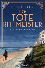 Der tote Rittmeister - Ein Seebad-Krimi - Viktoria Berg und Christian Hinrichs ermitteln 2