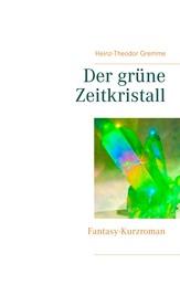 Der grüne Zeitkristall - Fantasy-Kurzroman