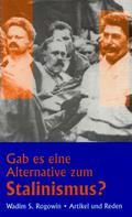Wadim S Rogowin: Gab es eine Alternative zum Stalinismus?