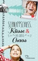 Katja Selig: Schnappschuss, Küsse und das große Chaos ★★★★
