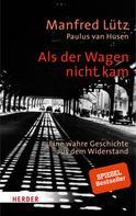Manfred Lütz: Als der Wagen nicht kam ★★★