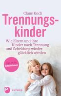 Claus Koch: Trennungskinder