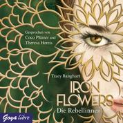 Iron Flowers. Die Rebellinnen [1]