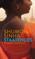 Shumona Sinha: Staatenlos ★★★