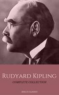 Rudyard Kipling: Rudyard Kipling: The Complete Collection (Holly Classics)