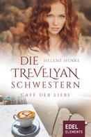 Helene Henke: Die Trevelyan-Schwestern: Café der Liebe ★★★