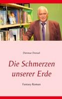 Dietmar Dressel: Die Schmerzen unserer Erde