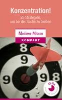 Madame Missou: Konzentration! 25 Strategien, um bei der Sache zu bleiben ★★★