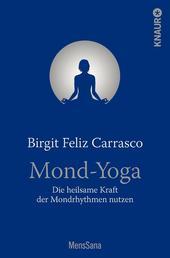 Mond-Yoga - Die heilsame Kraft der Mondrhythmen nutzen