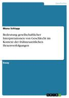 Mona Schlapp: Bedeutung gesellschaftlicher Interpretationen von Geschlecht im Kontext der frühneuzeitlichen Hexenverfolgungen