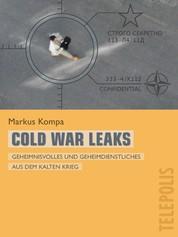Cold War Leaks (Telepolis) - Geheimnisvolles und Geheimdienstliches aus dem Kalten Krieg