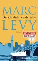 Marc Levy: Bis ich dich wiedersehe ★★★★