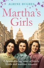 Martha's Girls - A Heartwarming Novel of Family Bonds and Wartime Romance