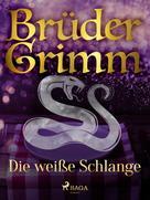 Brüder Grimm: Die weiße Schlange