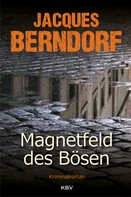Jacques Berndorf: Magnetfeld des Bösen ★★★★