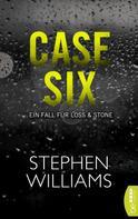 Stephen Williams: Case Six