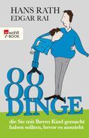 Hans Rath: 88 Dinge, die Sie mit Ihrem Kind gemacht haben sollten, bevor es auszieht ★★★