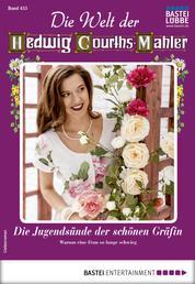 Die Welt der Hedwig Courths-Mahler 453 - Liebesroman - Die Jugendsünde der schönen Gräfin
