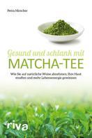 Petra Hirscher: Gesund und schlank mit Matcha-Tee ★★★★