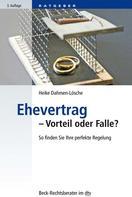 Heike Dahmen-Lösche: Ehevertrag - Vorteil oder Falle?