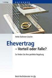 Ehevertrag - Vorteil oder Falle? - So finden Sie Ihre perfekte Regelung